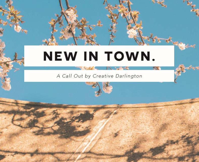 New In Town Call Out from Creative Darlington